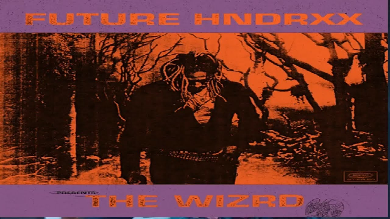 Image result for FUTURE HNDRXX PRESENTS: THE WIZRD (2019)