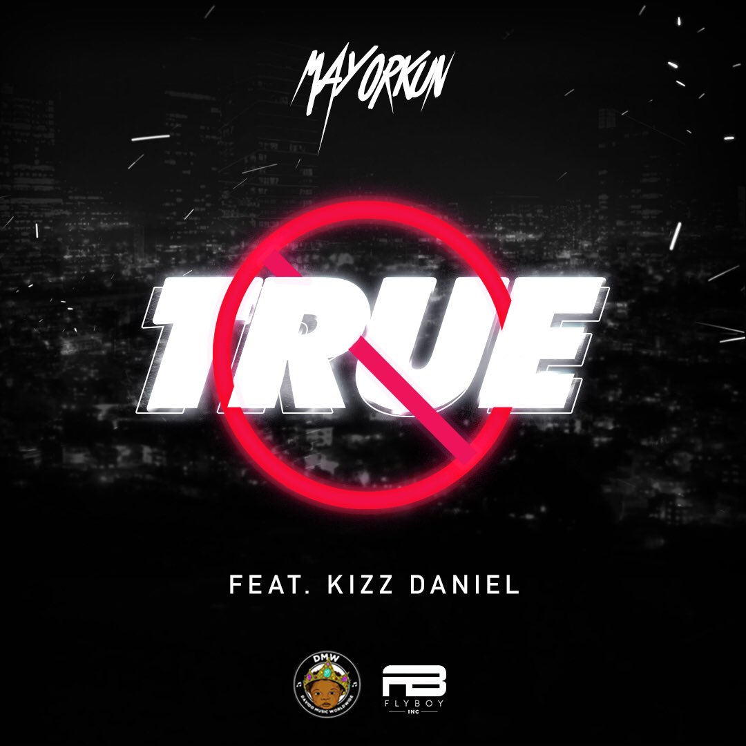 Mayorkun ft Kizz Daniel True Mp3 Donwload