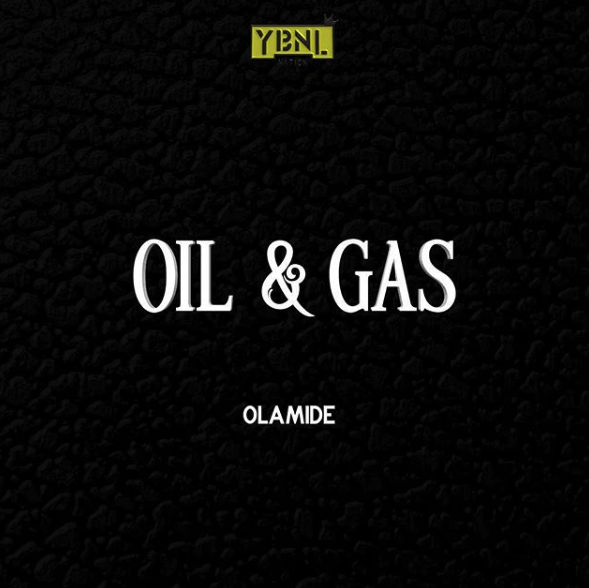 Olamide Oil & Gas Mp3 Download